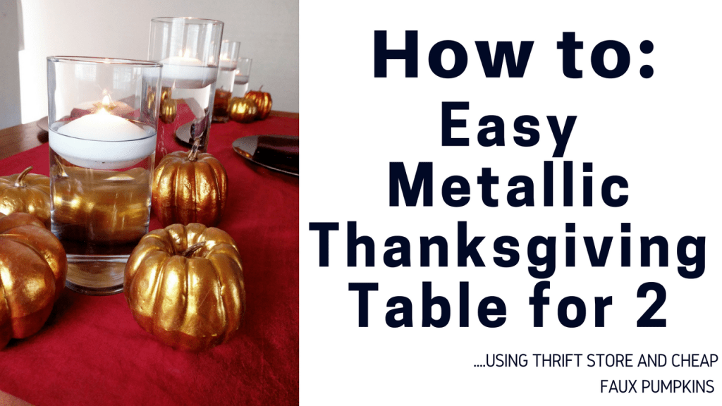 How To Easy Metallic Thanksgiving Table Decor for 2 by A Sparkly Life for Me