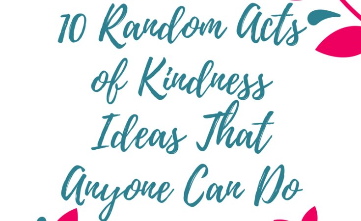 10 Random Acts of Kindness Ideas That Anyone Can Do