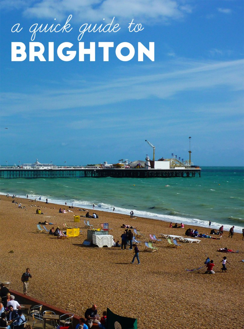 A quick guide to Brighton, England UK
