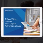 5 Easy Ways to Grow Your Digital Advertising Sales