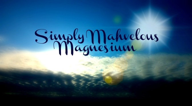 Simply Mahvelous Magnesium