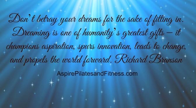 Don't Betray Your Dreams