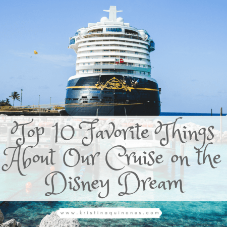 Disney Cruise Line: Our Top 10 Favorite Things About Our Cruise on the Disney Dream