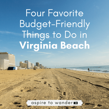 Our Four Favorite Budget-Friendly Things to Do in Virginia Beach