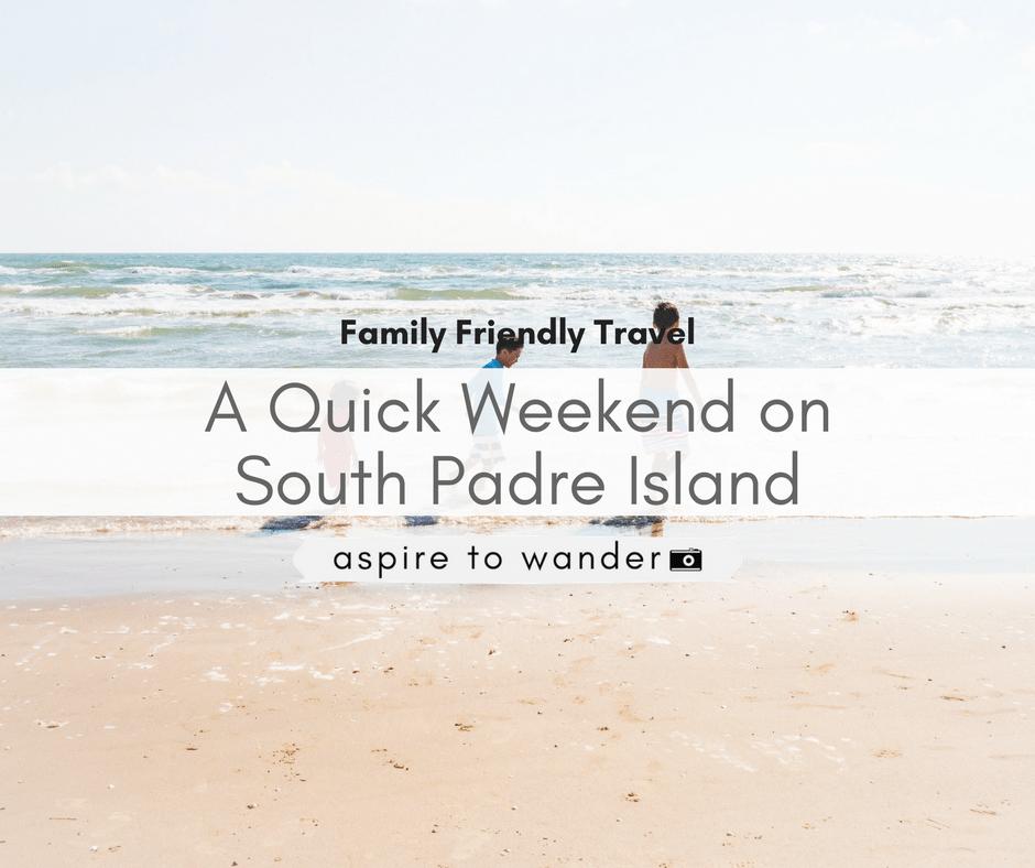 South Padre Island Texas - Weekend Getaway Vacation