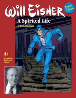 Will Eisner: A Spirited Life by Bob Andelman