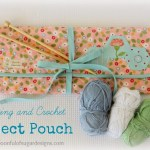 How To Make a Knitting and Crochet Pouch
