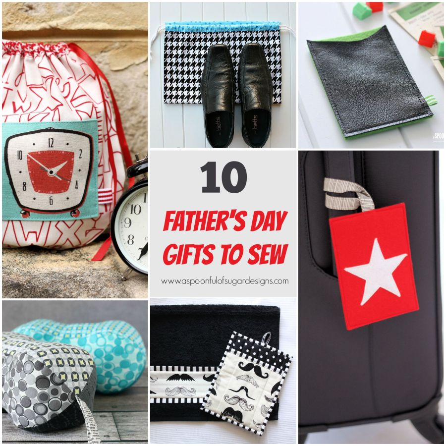 10 Fathers Day Gifts to Sew from A Spoonful of Sugar