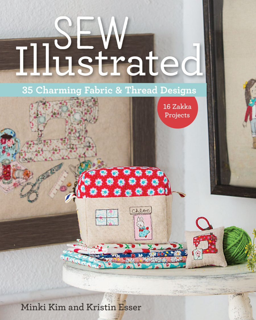 Sew Illustrated, 35 Charming Fabric and Thread Designs, by Minki Kim and Kristin Esser
