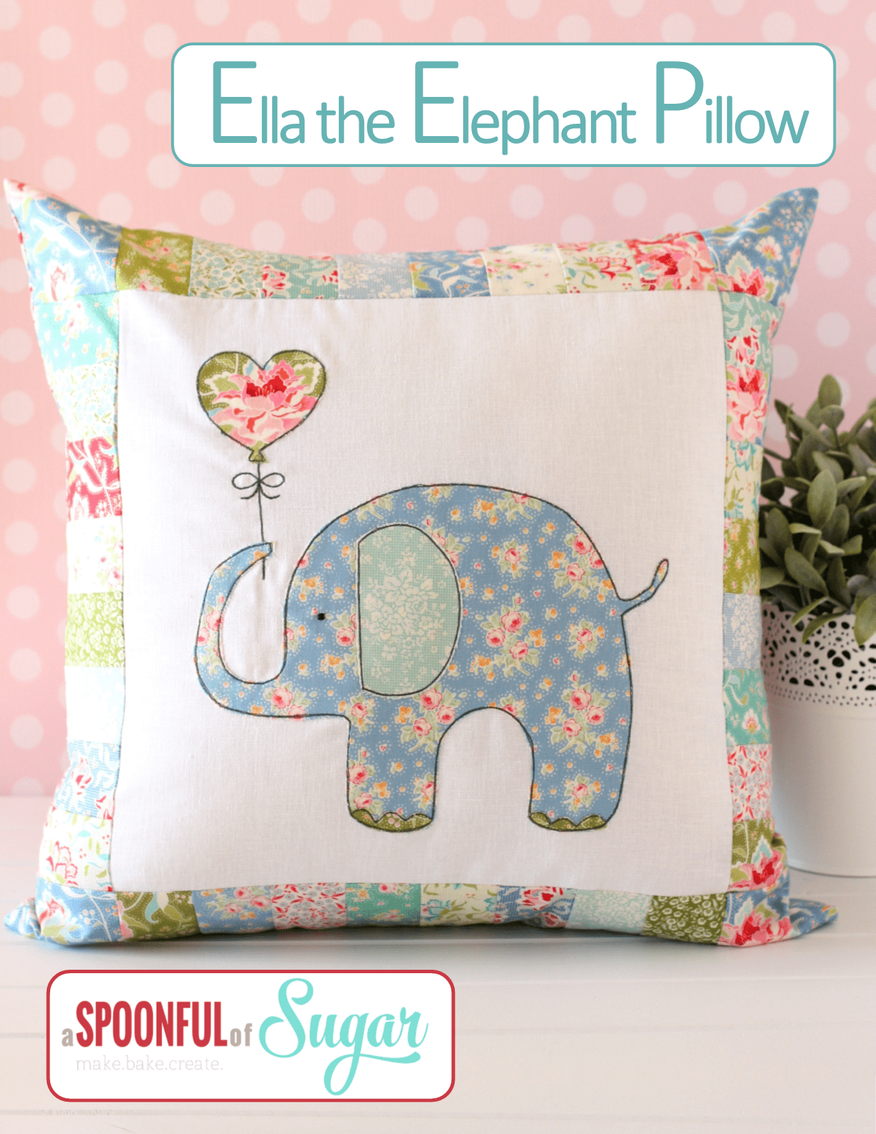 Ella The Elephant Free Crochet Pattern : Ella the Elephant Pillow - A Spoonful of Sugar