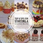 Top 8 Tips For Starting a Baking Blog
