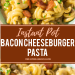 Instant Pot Bacon Cheeseburger Pasta Pin Image cmp