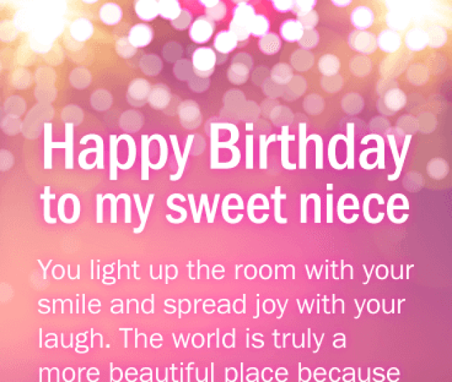 Happy Birthday To My Sweet Niece You Light Up The Room With Your Smile And