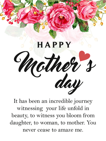 Happy Mother's Day. It has been an incredible journey witnessing your life unfold in beauty, to witness you bloom from daughter, to woman, to mother. You never cease to amaze me.