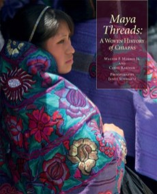 Book cover for Maya Threads: A Woven History of Chiapas, Thrums Books 2015