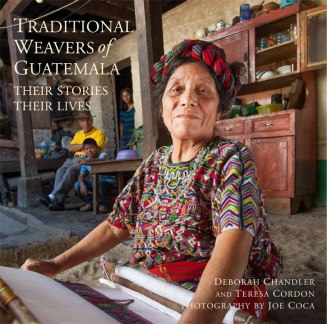 Book Cover from Traditional Weavers of Guatemala authored by Deborah Chandler, Teresa Cordon, Photography Joe Coca, Thrums Books, 2015