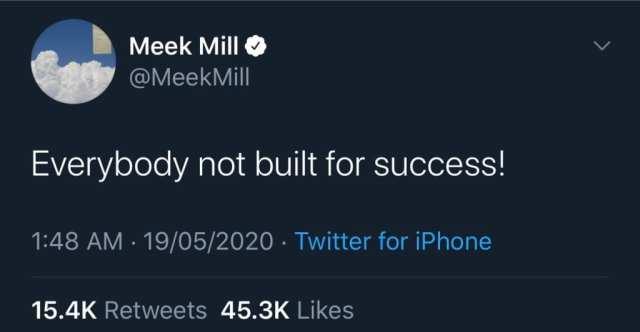 Tout le monde ne réussira pas dans la vie, selon le rappeur américain Meek Mill