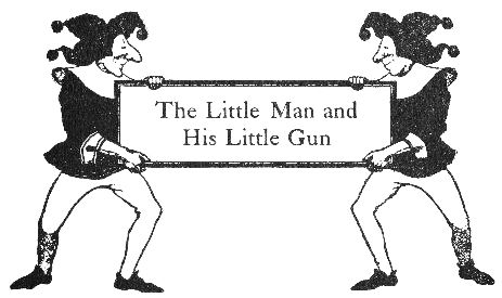 The Little Man and His Little Gun intro