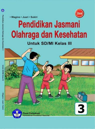 Silahkan download buku guru dan siswa kelas 2 tematik k13 sd/mi tema 1 s/d. Buku Pendidikan Jasmani Olahraga Dan Kesehatan Kelas 3 SD
