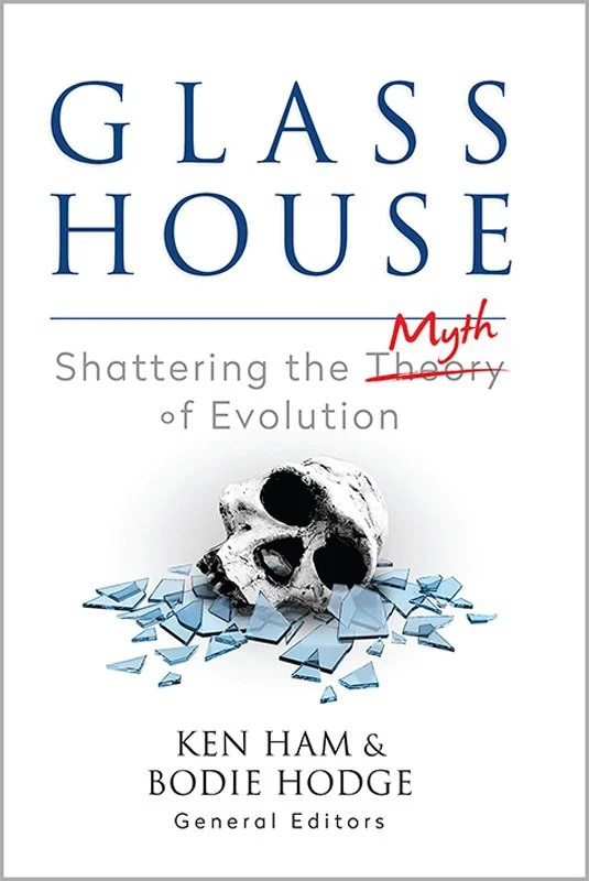 Glass House: Shattering the Myth of Evolution
