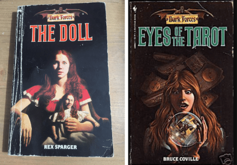 "My own personal copy of Rex Sparger's ""The Doll,"" left, and cover art for ""Eyes of the Tarot"" by Bruce Coville, both from the <em>Dark Forces</em> series published by Bantam Books."