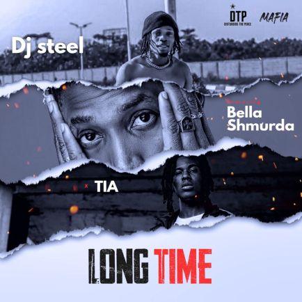 DJ Steel – Long Time Ft Bella Shurmda & TIA mp3