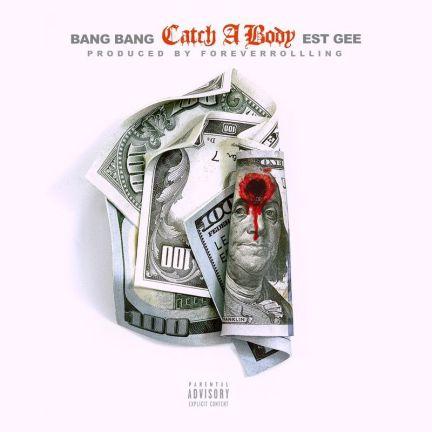 BangBangSg Feat. EST Gee - Catch A Body mp3
