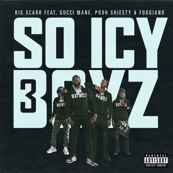 Big Scarr Ft. Gucci Mane, Pooh Shiesty & Foogiano – SoIcyBoyz 3 mp3