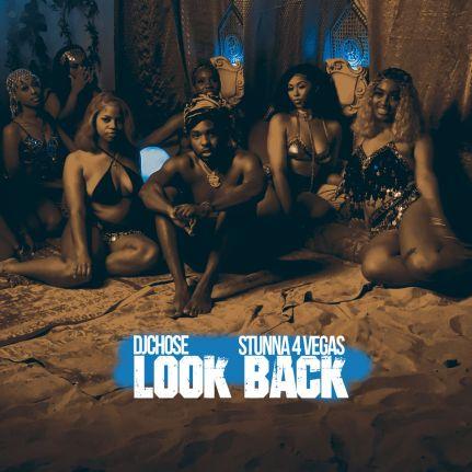 DJ Chose Ft. Stunna 4 Vegas – Look Back mp3