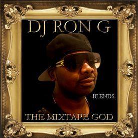 DJ RON G THE MIXTAPE GOD BLENDS Ft MARY J BLIGE