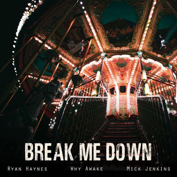 Mick Jenkins Ft. Why Awake & ryan haynes - Break Me Down mp3