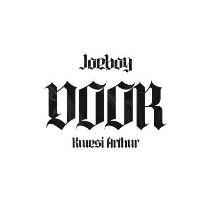 Joeboy Ft. Kwesi Arthur - Door Mp3