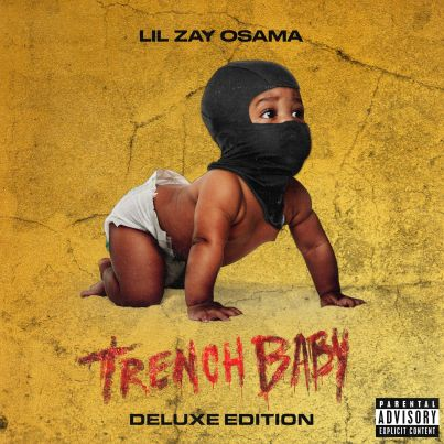 Lil Zay Osama - Trench Baby (Deluxe Edition) Zip