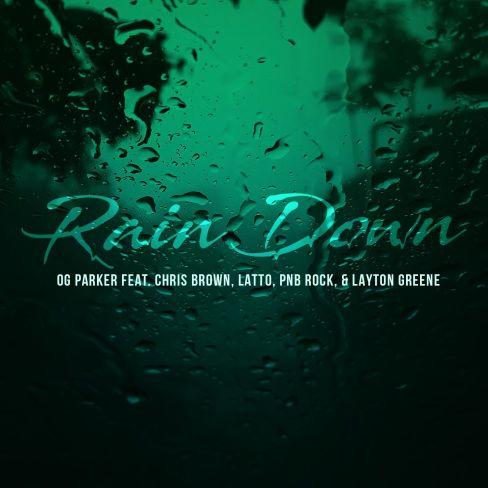 OG Parker, Chris Brown & PnB Rock Ft. Layton Greene & Latto – Rain Down mp3