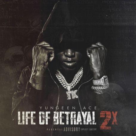 Yungeen Ace - Life of Betrayal 2x (Zip)