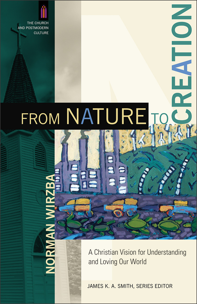 The cover of From Nature to Creation by Norm Wirzba.