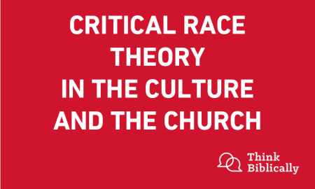 Critical Race Theory In The Culture And The Church - Think Biblically -  Biola University