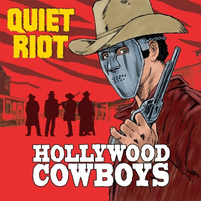 "quietriothollywoodcowboyscd - QUIET RIOT To Release New Album 'Hollywood Cowboys': ""Will It Be Pleasant Surprise For Fans?"""