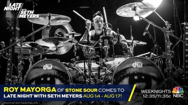 Stone Sour's Roy Mayorga Set For 'Late Night With Seth ...