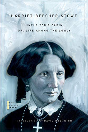 Uncle Tom's Cabin: Or, Life Among the Lowly (The John Harvard Library)