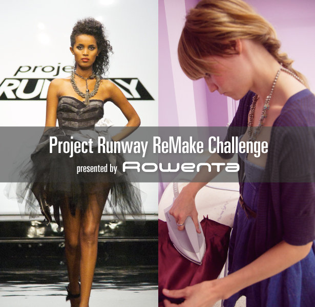 Project Runway Remake Challenge Presented by Rowenta