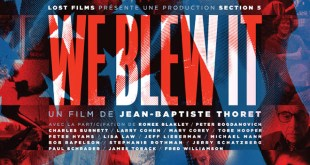 We blew it – Notre avis sur le documentaire de Jean-Baptiste Thoret photo 1