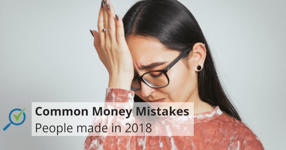 Common Money Mistakes People Made In 2018 Comparehero