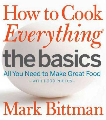 How to Cook Everything The Basics: All You Need to Make Great Food by Mark Bitman