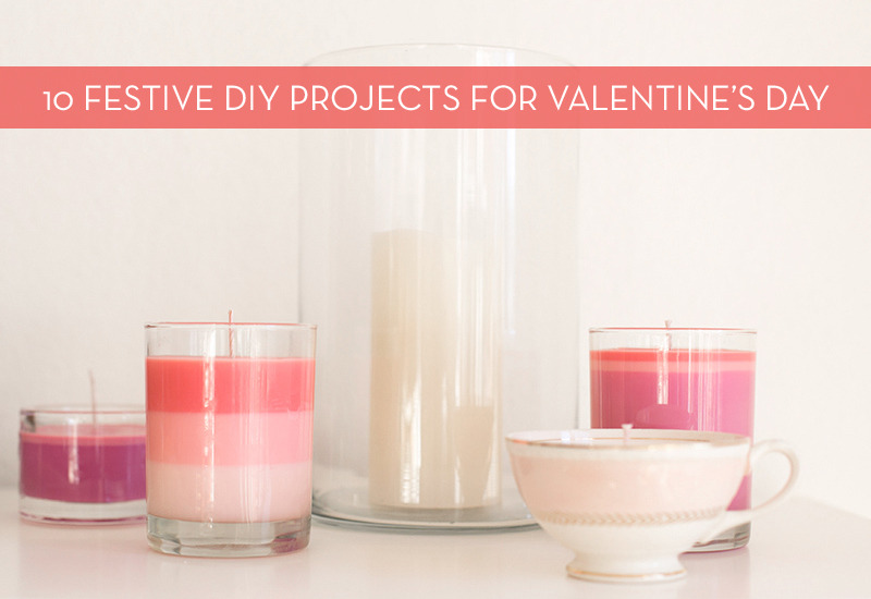 10 Fun And Festive DIY Projects For Valentine's Day