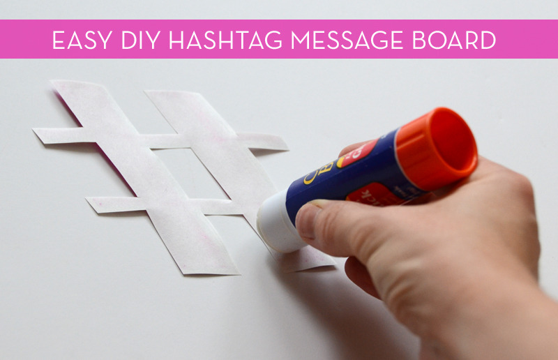 How-To: Easy DIY Hashtag Message Board