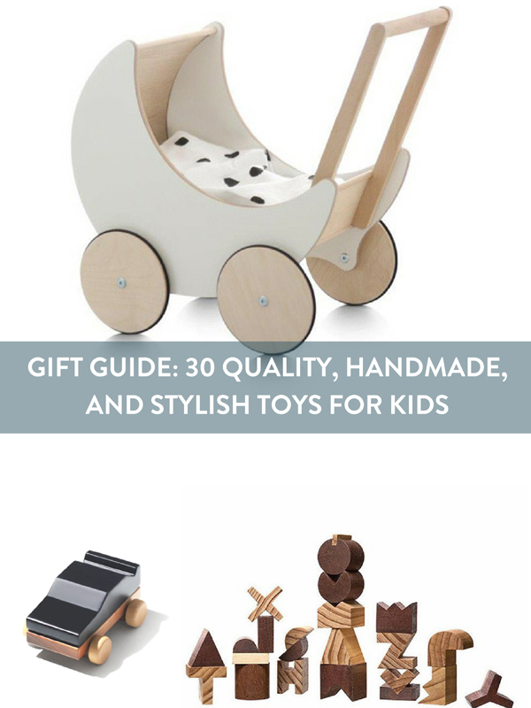 Gift Guide: Don't Give Junk to Children - 30 Quality, Handmade, and Stylish Toys for Kids