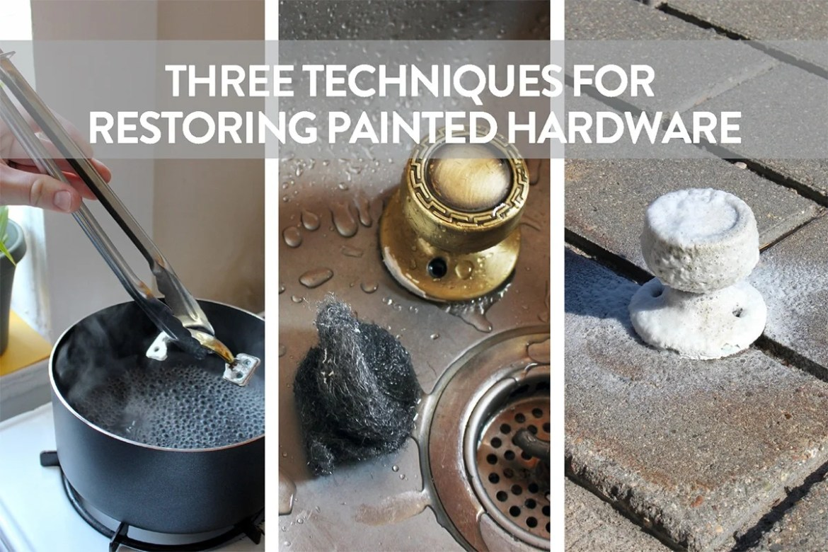 Three methods for removing old paint from hardware