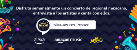 "Amazon Music presents ""Alexa, From Iztapalapa To The World"": To celebrate Mexican regional music, 'Puro Tranzazo'"