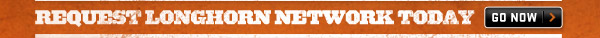 Request Longhorn Network Today | Go Now >>